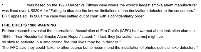 "'Silent Alarms' was based on the 1998 Mercer vs Pittway case where the world's largest smoke alarm manufacturer was fined over US$20M for ""Failing to disclose the known limitations of the (ionization) detector to the consumers.""  BRK appealed.  In 2001 the case was settled out of court with a confidentiality order.