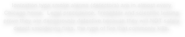 Ionization type smoke alarms (detectors) are in almost every