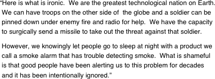 """Here is what is ironic.  We are the greatest technological nation on Earth.  We can have troops on the other side of  the globe and a soldier can be  pinned down under enemy fire and radio for help.  We have the capacity