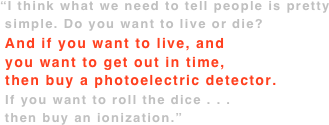 """I think what we need to tell people is pretty  simple. Do you want to live or die?  And if you want to live, and